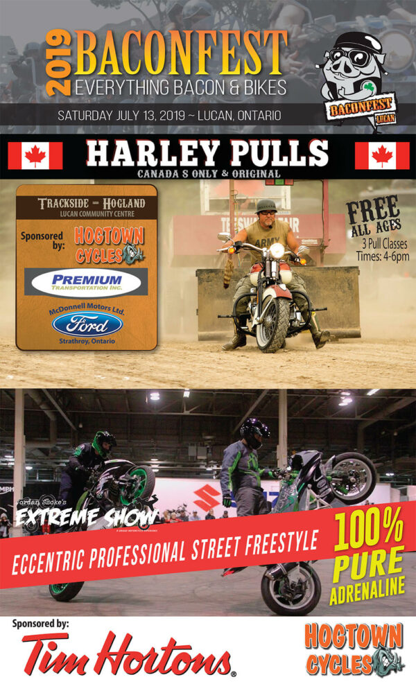 Canada's Only & Original Harley Bike Pulls plus Jordan Szoke's Extreme Street Bike Show at Baconfest 2019
